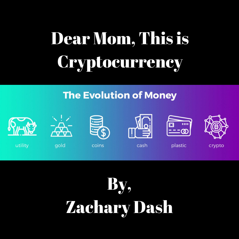 Dear Mom, This is Cryptocurrency