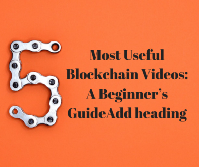 5 Most Useful Blockchain Videos_ A Beginner's Guide
