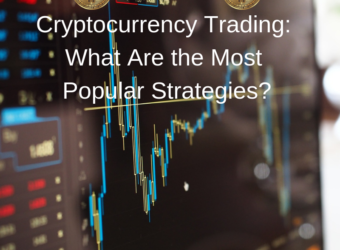 Cryptocurrency Trading What Are the Most Popular Strategies