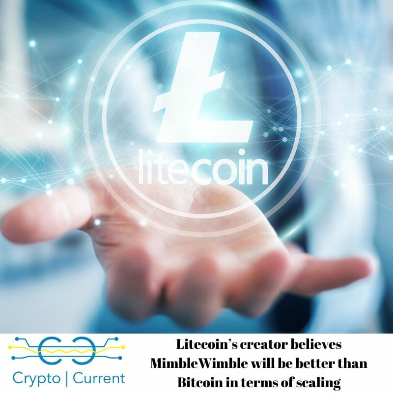 Litecoin's creator believes MimbleWimble will be better than Bitcoin in terms of scaling