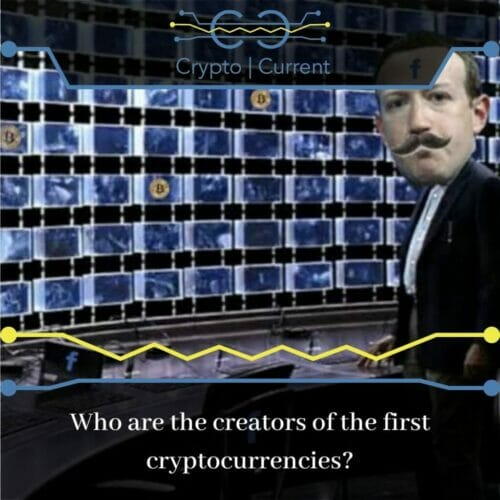 Who are the creators of the first cryptocurrencies?