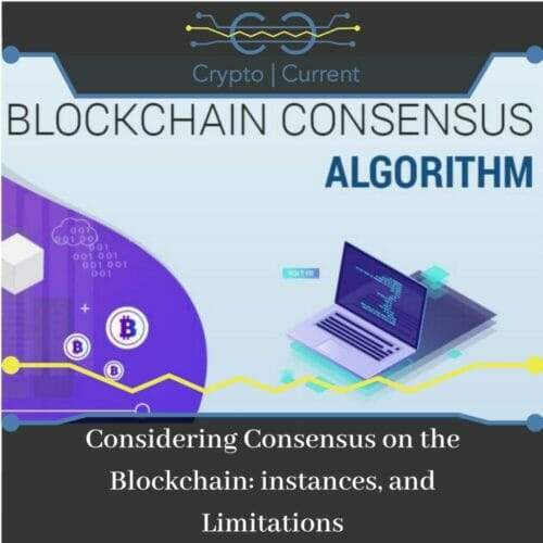 Considering Consensus on the Blockchain: instances, and Limitations