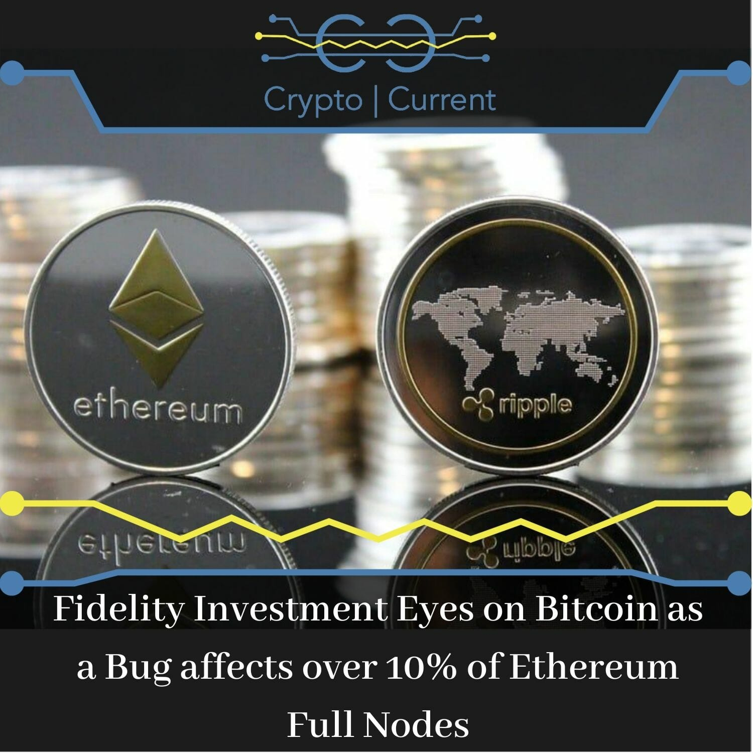 Fidelity Investment Eyes on Bitcoin as a Bug affects over 10% of Ethereum Full Nodes