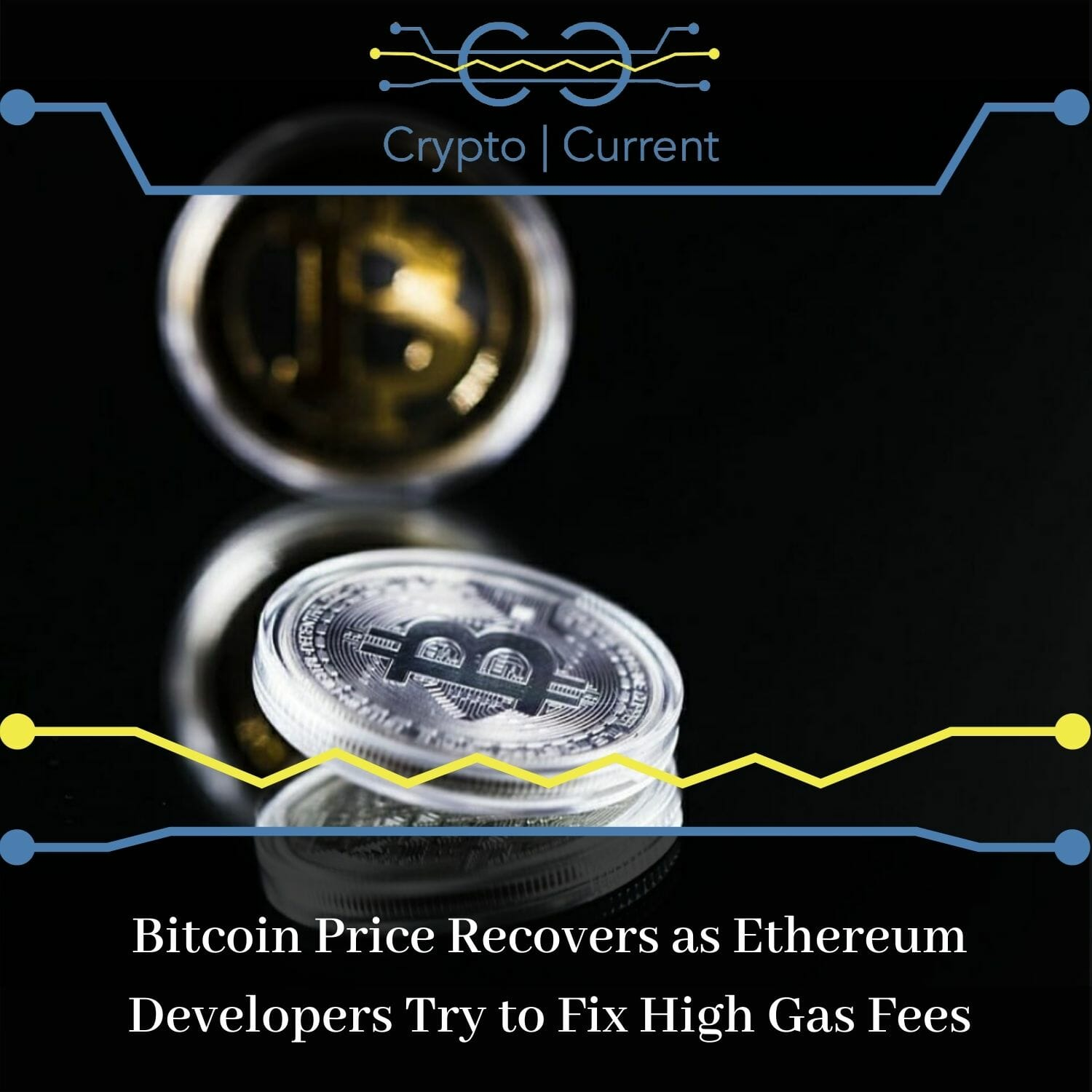 Bitcoin Price Recovers as Ethereum Developers Try to Fix High Gas Fees