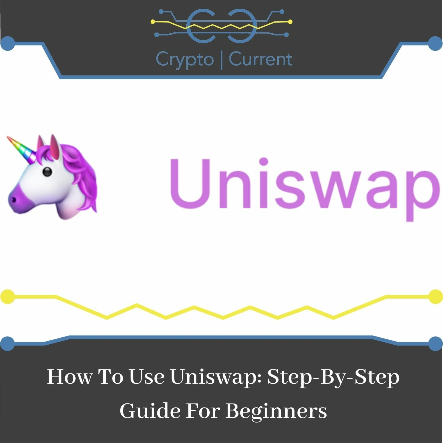 How To Use Uniswap: Step-By-Step Guide For Beginners