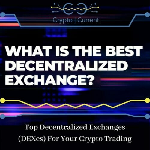 Top Decentralized Exchanges (DEXes) For Your Crypto Trading
