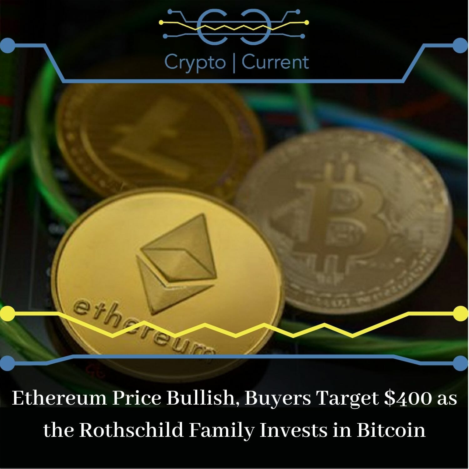 Ethereum Price Bullish, Buyers Target $400 as the Rothschild Family Invests in Bitcoin