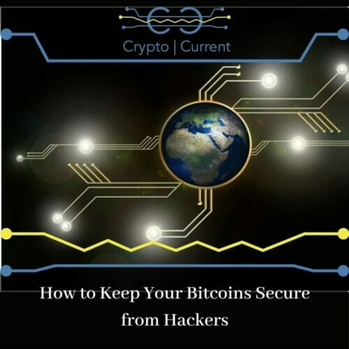 How to Keep Your Bitcoins Secure from Hackers