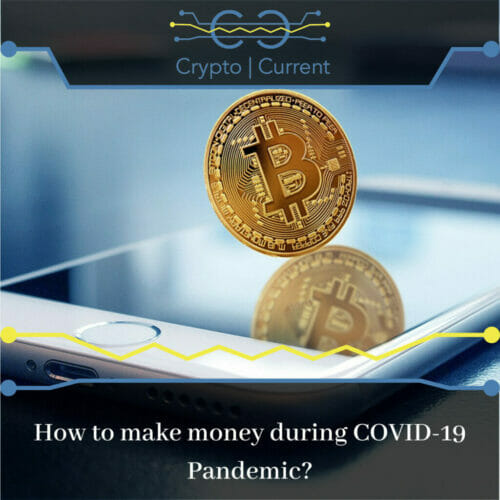 How to make money during COVID-19 Pandemic?