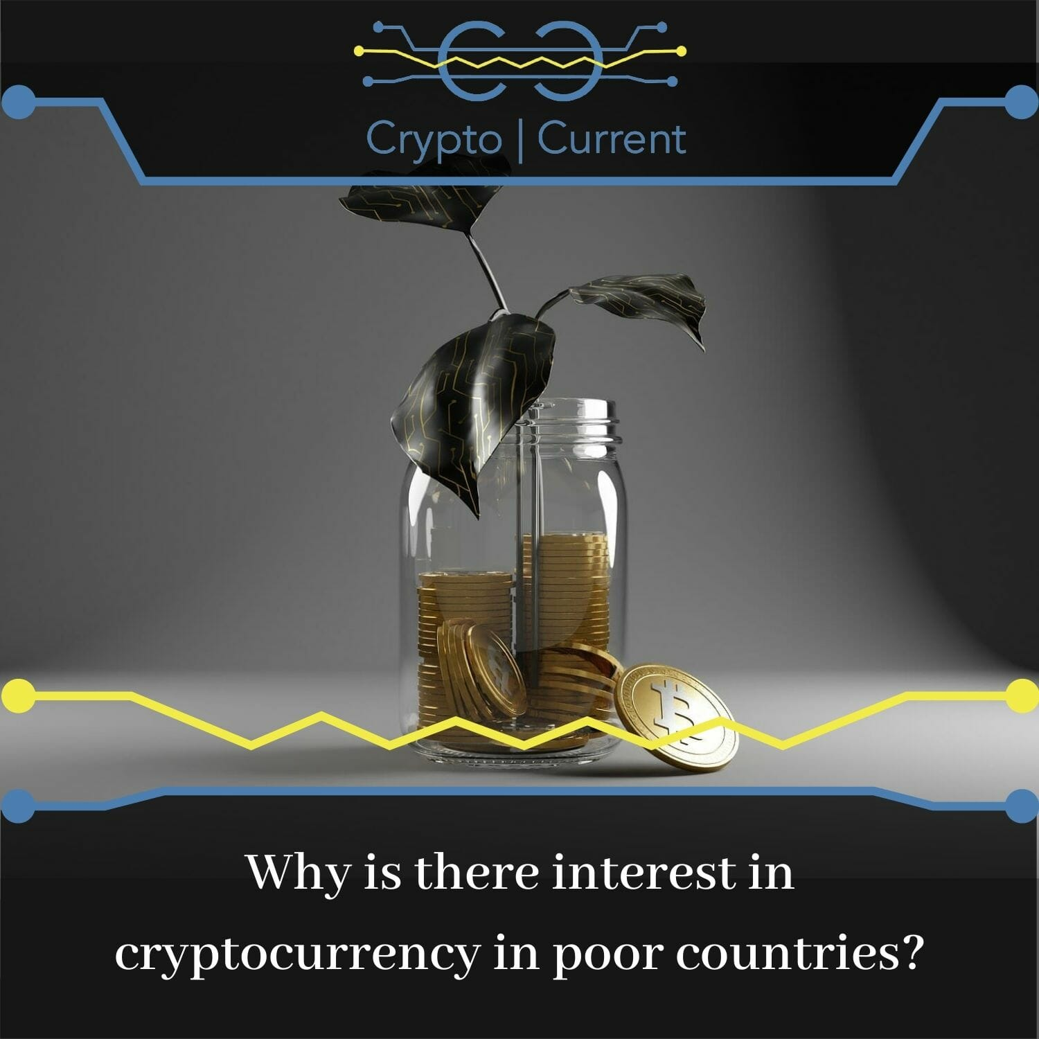 Why is there interest in cryptocurrency in poor countries?