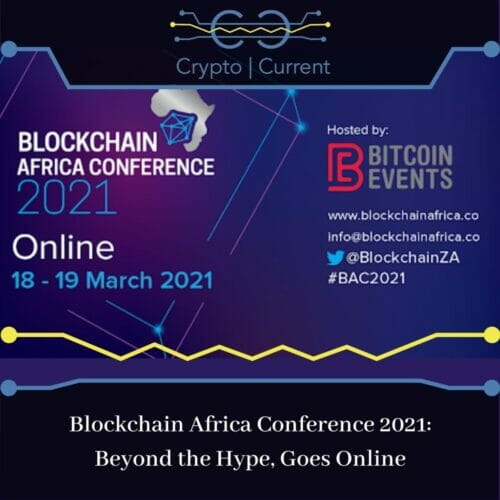 Blockchain Africa Conference 2021 organisers, Bitcoin Events, have announced that due to the global coronavirus pandemic and restrictions on travel and the uncertainty of the current environment, the 7th annual conference, will be hosted online this year.