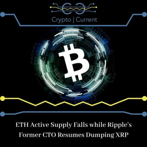 ETH Active Supply Falls while Ripple's Former CTO Resumes Dumping XRP