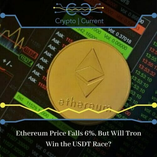 Ethereum Price Falls 6%, But Will Tron Win the USDT Race?