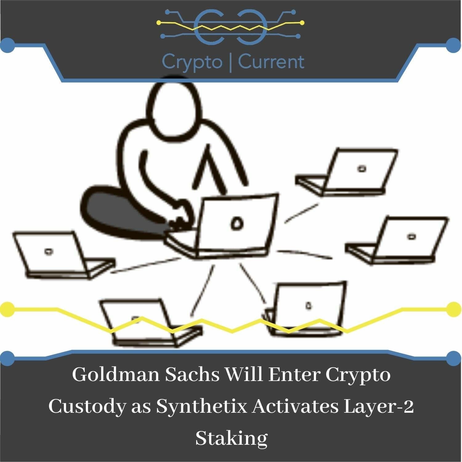 Goldman Sachs Will Enter Crypto Custody as Synthetix Activates Layer-2 Staking