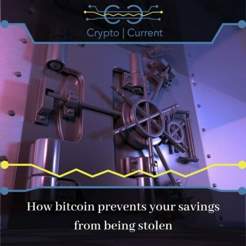 How bitcoin prevents your savings from being stolen