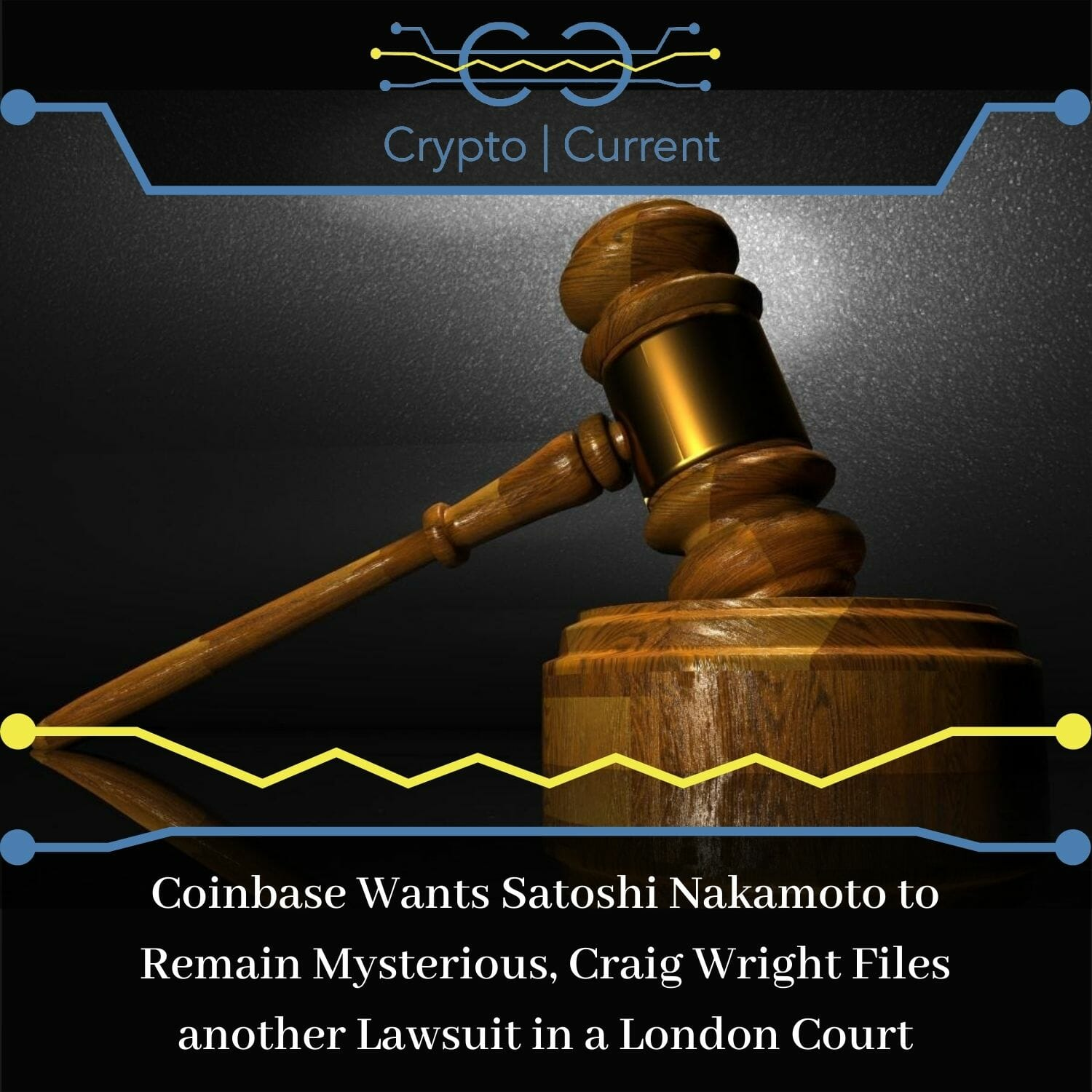 Coinbase Wants Satoshi Nakamoto to Remain Mysterious, Craig Wright Files another Lawsuit in a London Court