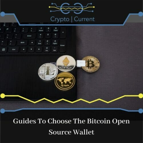 Guides To Choose The Bitcoin Open Source Wallet