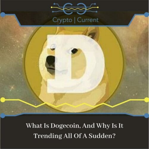 What Is Dogecoin, And Why Is It Trending All Of A Sudden?