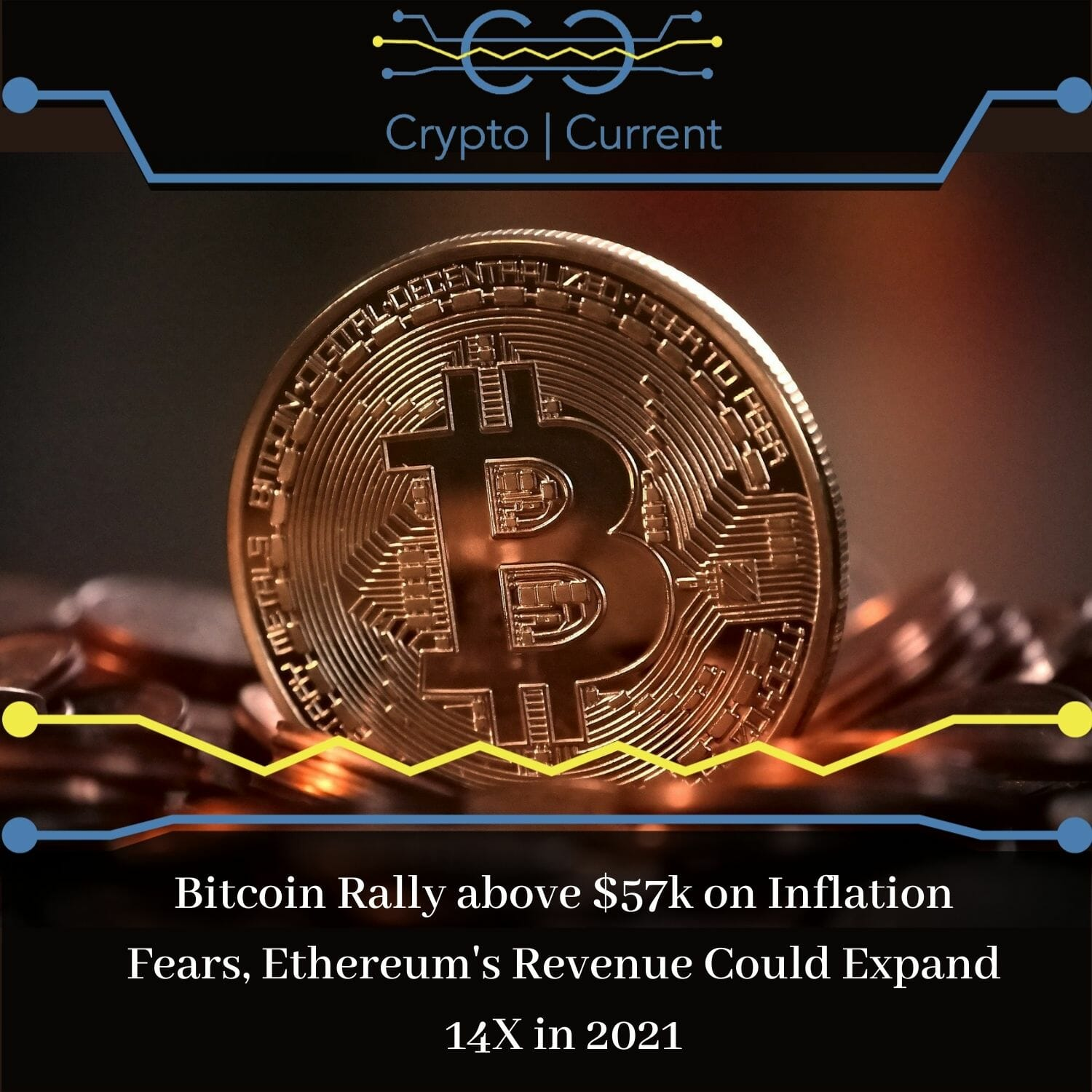 _Bitcoin Rally above $57k on Inflation Fears, Ethereum's Revenue Could Expand 14X in 2021 _