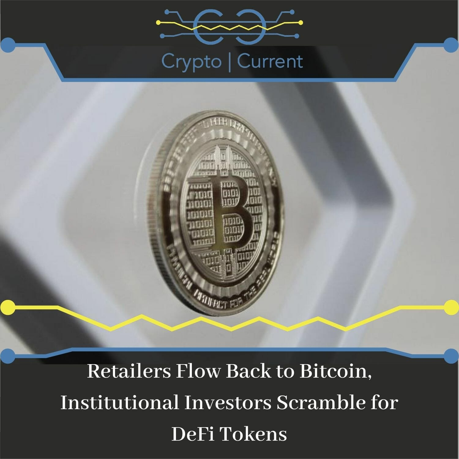 Retailers Flow Back to Bitcoin, Institutional Investors Scramble for DeFi Tokens