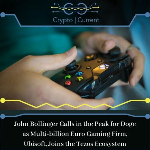 John Bollinger Calls in the Peak for Doge as Multi-billion Euro Gaming Firm, Ubisoft, Joins the Tezos Ecosystem
