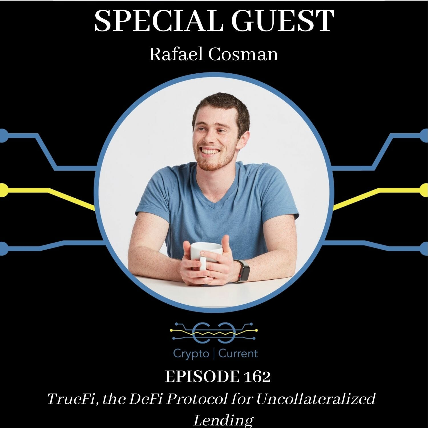 Episode 162: Rafael Cosman on Uncollateralized Lending with TrueFi