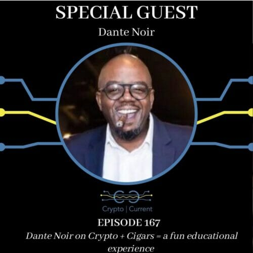 Dante Noir on Crypto + Cigars = a fun educational experience