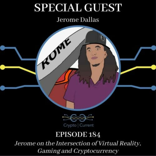 Jerome on the Intersection of Virtual Reality, Gaming and Cryptocurrency
