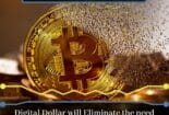 Digital Dollar will Eliminate the need for Private Cryptocurrencies, Bitcoin's Foundation Stronger