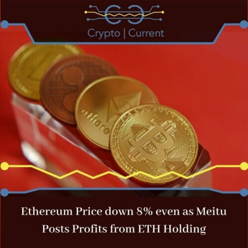 Ethereum Price down 8% even as Meitu Posts Profits from ETH Holding
