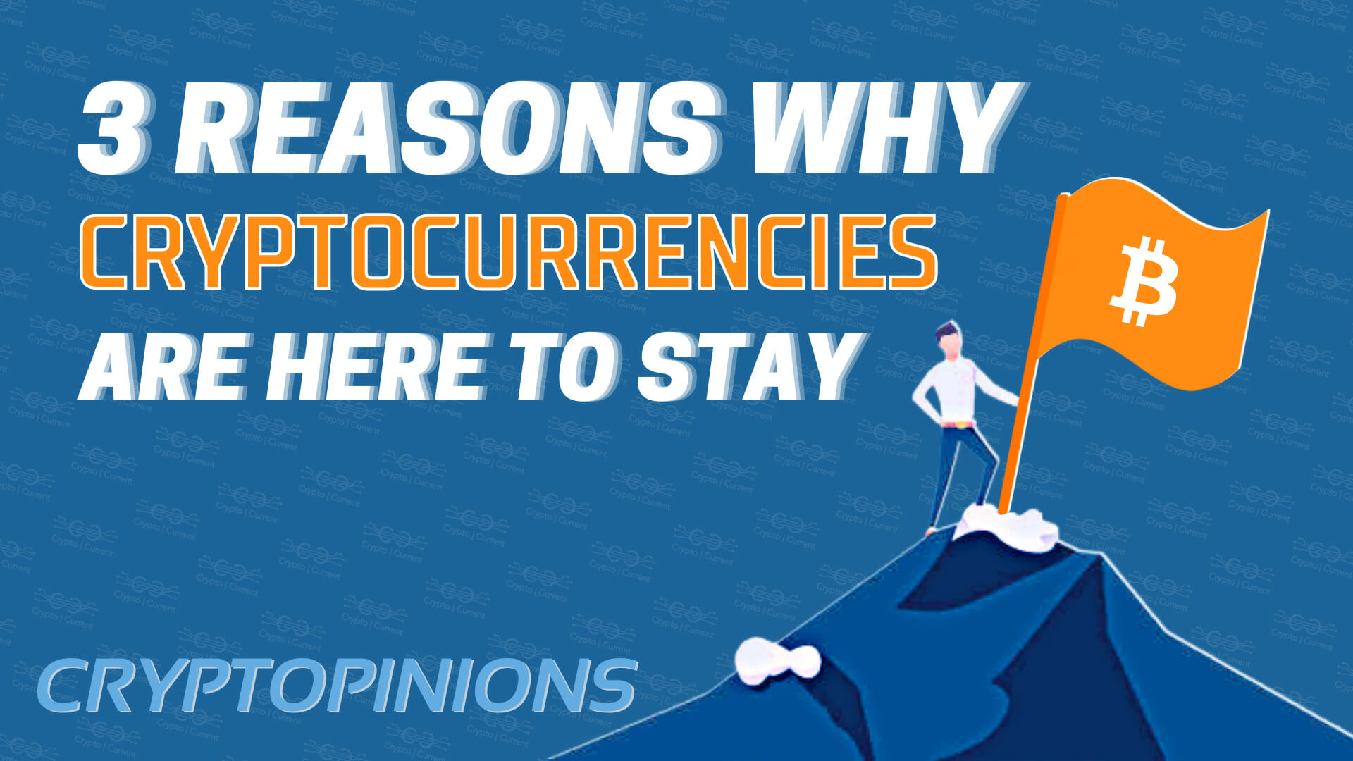 3 Reasons Why Cryptocurrencies are Here to Stay