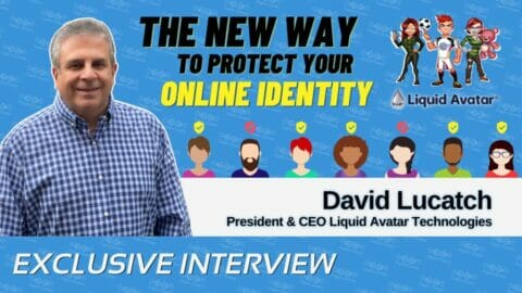 David Lucatch on Protecting Your Online Identity with Liquid Avatars