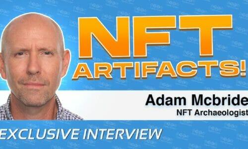Adam McBride Digs into NFT Artifacts